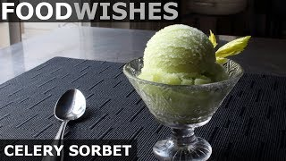 Celery Sorbet - Food Wishes - Video Youtube