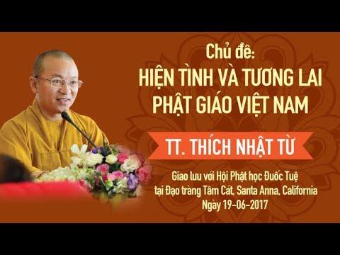 Hiện tình và tương lai Phật giáo Việt Nam - Thích Nhật Từ