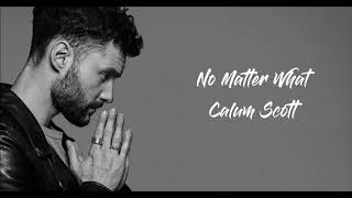 No Matter What    Calum Scott (1 Hour)