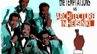 Architecture in Helsinki - It's Almost a Trap vs The Temptations - My Girl