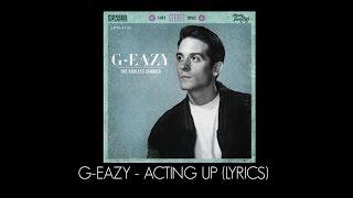 G-Eazy - Acting Up ft. Devon (Lyrics)