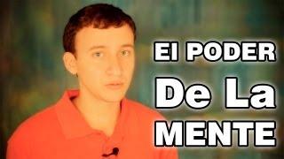 Video: El Poder De La Mente - Desarrollo Personal