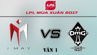 [20.04.2017] IM vs OMG [LPL Xuân 2017][Playoffs - Ván 1]