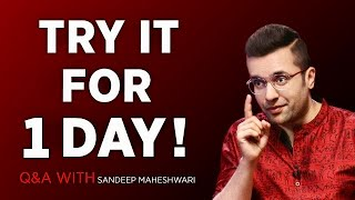 Do This Every Morning And Night !! Q&A #10 With Sandeep Maheshwari