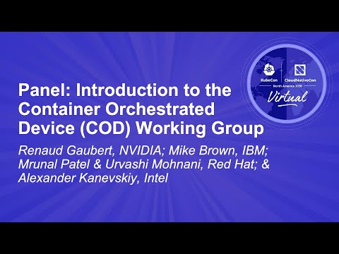 Image thumbnail for talk Panel: Introduction to the Container Orchestrated Device (COD) Working Group