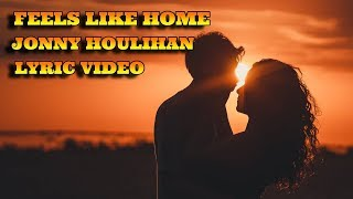 Feels Like Home - Jonny Houlihan | Lyrics Video