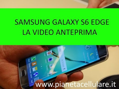 MWC 2015: Video anteprima Samsung Galaxy S6 Edge