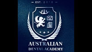 Australian Dental Academy ( NEVER GIVE UP ON YOUR DREAMS)