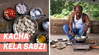 Kache Kele ki Sabzi | Traditional Village Cooking | Village Food Recipes [2