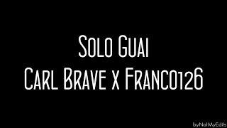 Solo Guai   Carl Brave X Franco 126 • Testo