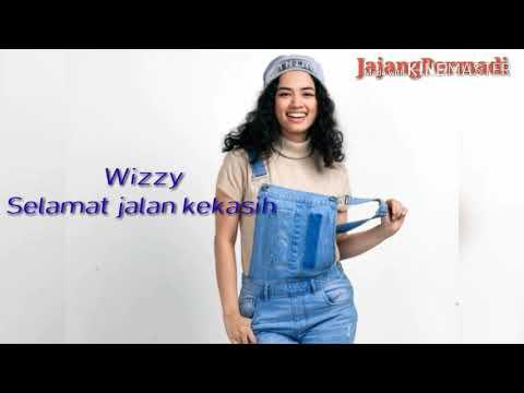 Wizzy - Selamat Jalan Kekasih (Lirik)  Ost. Si Doel The Movie
