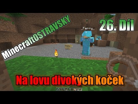 #26 | MinecraftOSTRAVSKY - Na lovu divokých koček | NEKONEČNÁ SÉRIE | [FULLHD]