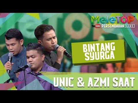 Bintang Syurga - UNIC & Azmi Saat - Persembahan LIVE - MeleTOP Episod 241 [13.6.2017]