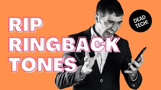 RIP Ringback Tones (2004-2020)