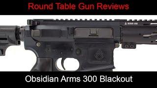 Round Table Gun Reviews - Obsidian Arms OA AR-15 300 blackout