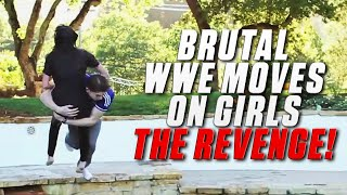 Brutal WWE Moves On Girls - THE REVENGE!