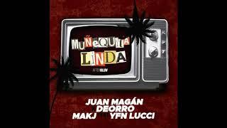 Juan Magán x Deorro & MAKJ feat. YFN LUCCI - Muñequita Linda (Original Mix)