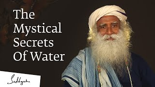 The Mystical Secrets Of Water - Sadhguru