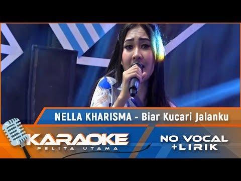 , title : 'Biar Ku Cari Jalanku (Karaoke) - Nella Kharisma'