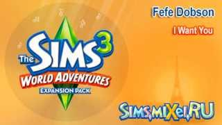 Fefe Dobson - I Want You - Soundtrack The Sims 3 World Adventures