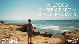 Willford - Where We Begin (feat. Sebastian S) [Official Lyric Video]