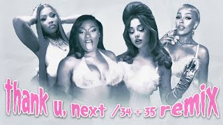 Thank U, Next / 34 + 35 | Remix Version | Ariana ft. Doja Cat, Nicki Minaj, & Megan Thee Stallion