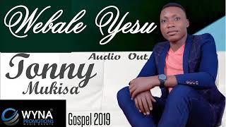 Webale Yesu Tonny Mukisa New Ugandan Gospel Music 2019 DjWYna