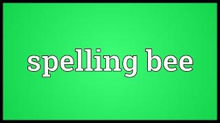 Spelling bee Meaning