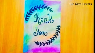 Thank You Card for Teacher's day Easy | Beautiful card for someone's special by The Arts Center