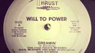 Will To Power   Dreamin'   Original Thrust Records Mix