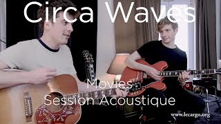 #1003 Circa Waves   Movies (Session Acoustique)