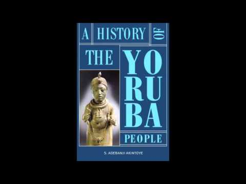 A History of the Yoruba People: Beginnings Pt. 1