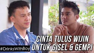 Wijaya Saputra cerita EXCLUSIVE! Gisel & Wijin | #DrinksWithBoy Eps. 3