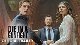 Die In A Gunfight (2021 Movie) Official Trailer - Diego Boneta, Alexandra Daddario