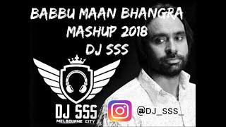 Babbu Maan Bhangra Mashup 2018    DJ SSS