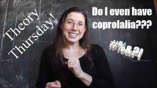 Theory Thursday #1: Coprolalia!