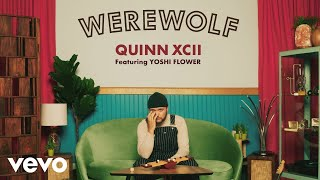 Quinn XCII   Werewolf (Official Audio) Ft. Yoshi Flower
