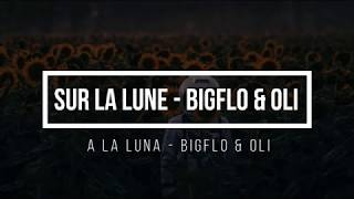 Sur La Lune    Bigflo Et Oli (ESPAÑOLFRANÇAIS)