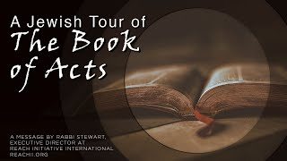 A Jewish Tour of the Book of Acts - Part 1