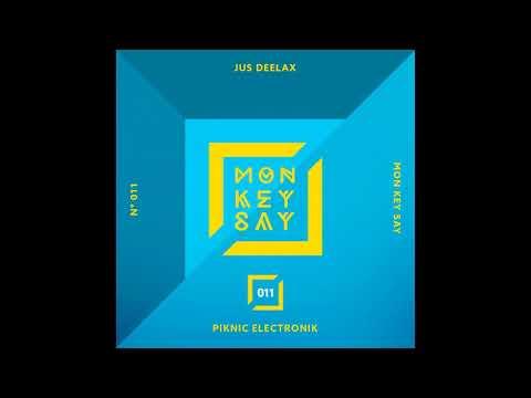 Jus Deelax - Piknic Electronik (Official Audio)