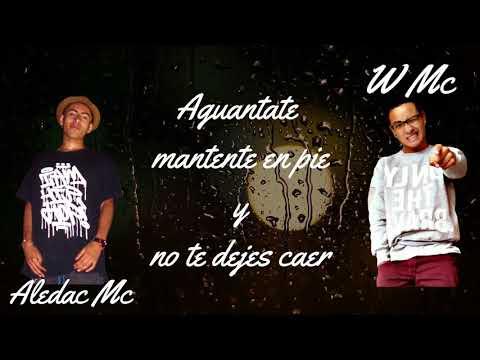 NO TE DEJES CAER - ALEDAC MC FT W MC (Vídeo lyric oficial)