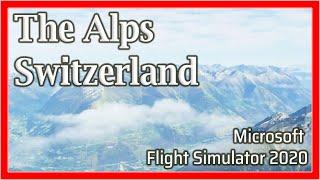 Flight Simulator 2020: The Alps, Switzerland - 1080p HD