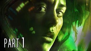 Alien Isolation Walkthrough Gameplay Part 1 - Ripley (PS4)