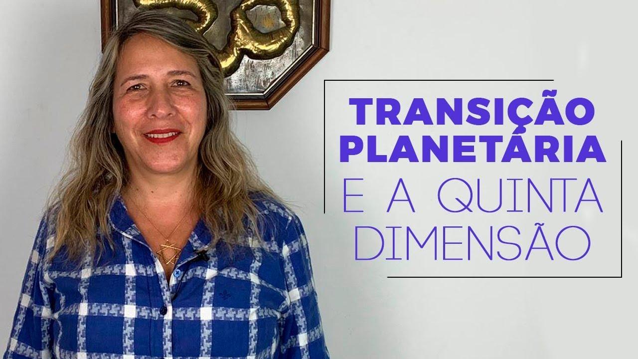 Transição planetária e a quinta dimensão