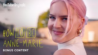 Anne-Marie's How To Be's | Extra content