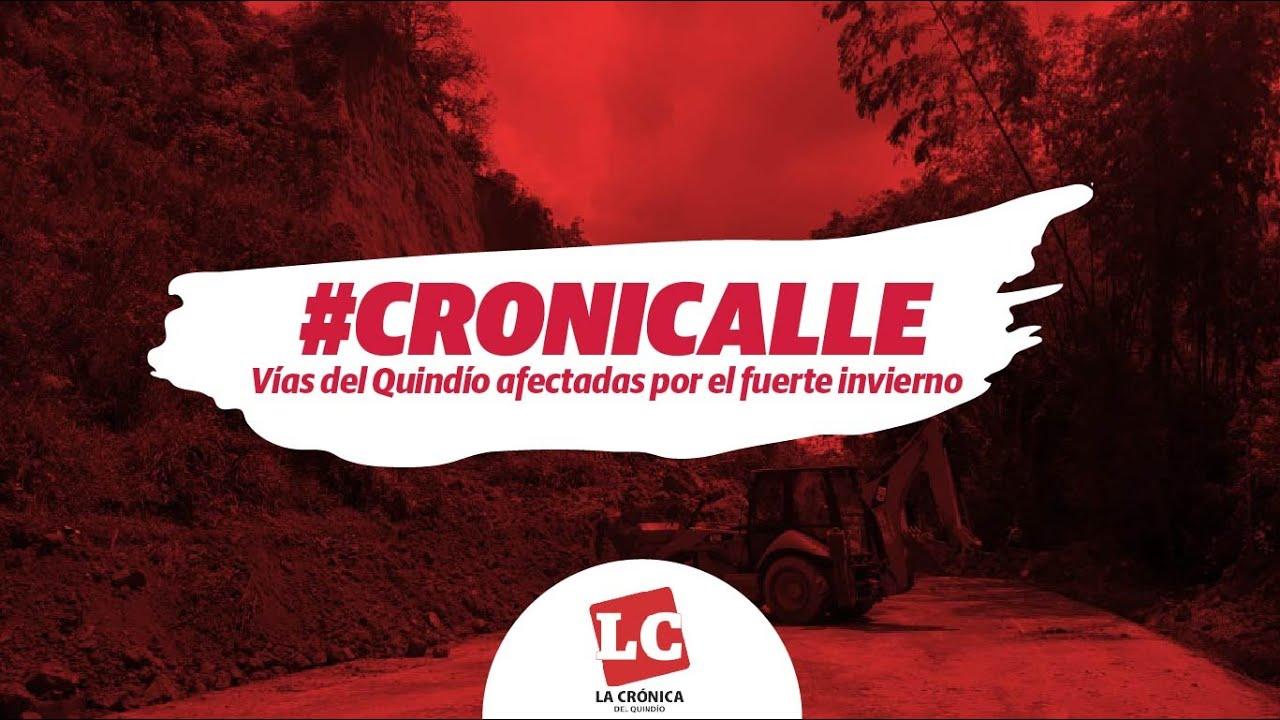 #Cronicalle | Vías del Quindío afectadas por el fuerte invierno