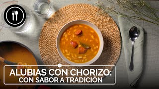 Cómo hacer ALUBIAS CON CHORIZO con sabor a tradición, de toda la vida