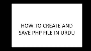 HOW TO SAVE, CREATE AND RUN A PHP FILE IN XAMPP SERVER IN URDU || CREATING PHP FILE
