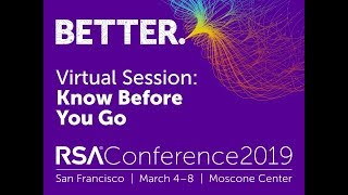 Virtual Session: RSA Conference 2019, Know Before You Go