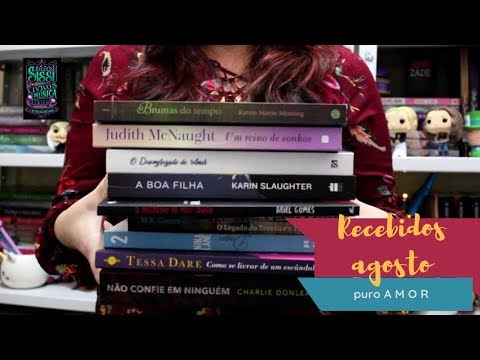 Recebidos de Agosto | Dicas da Sissi